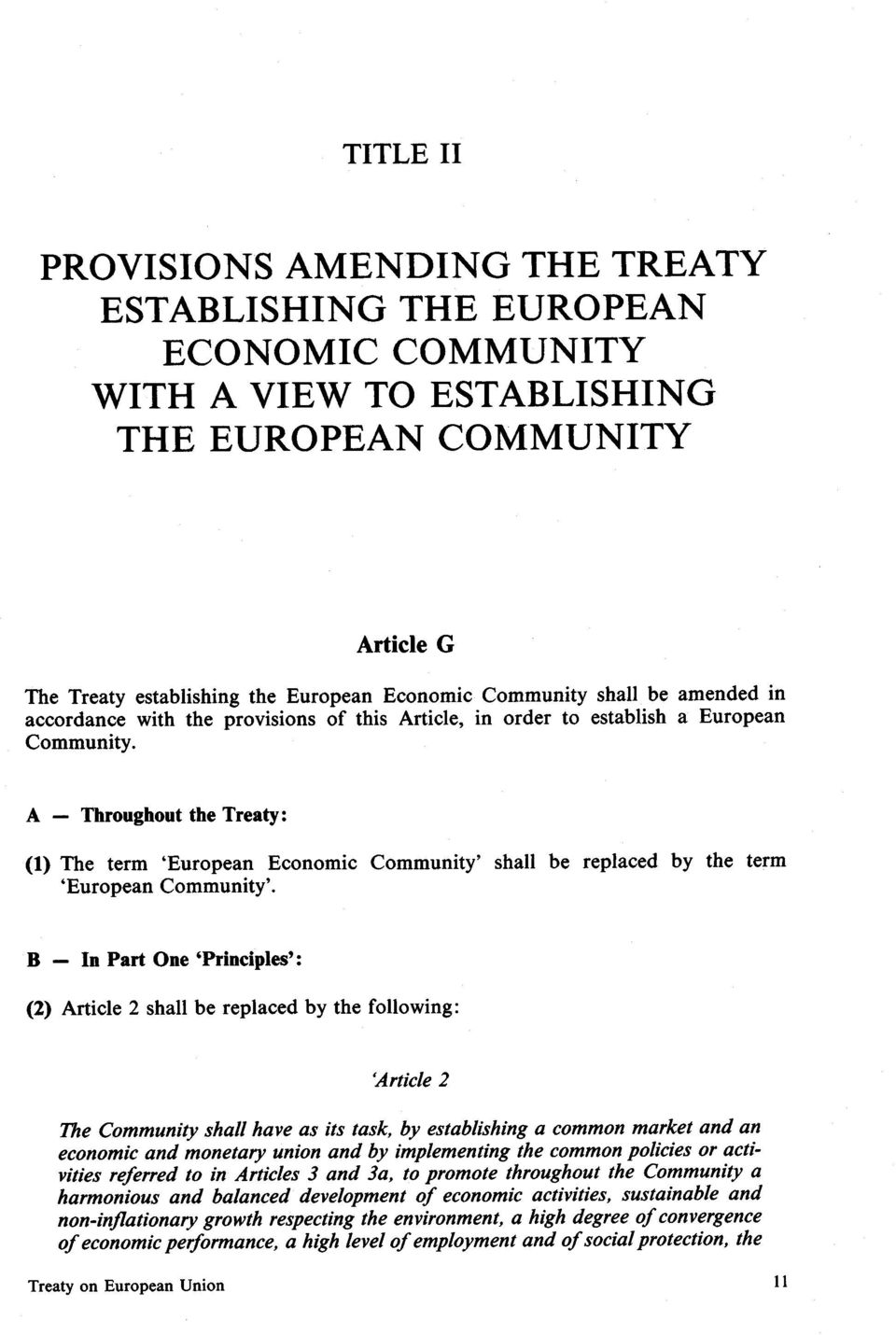 A - Throughouthe Treaty: (1) The term 'European Economic Community' shall be replaced by the 'European Community'.