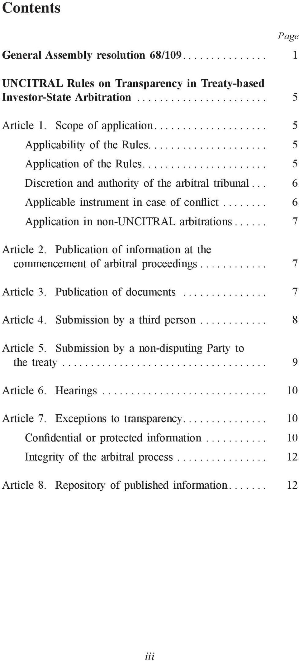 Publication of information at the commencement of arbitral proceedings............ 7 Article 3. Publication of documents... 7 Article 4. Submission by a third person... 8 Article 5.