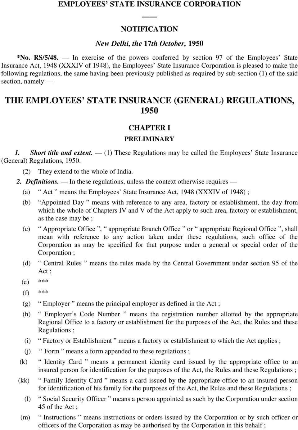 the same having been previously published as required by sub-section (1) of the said section, namely THE EMPLOYEES STATE INSURANCE (GENERAL) REGULATIONS, 1950 CHAPTER I PRELIMINARY 1.