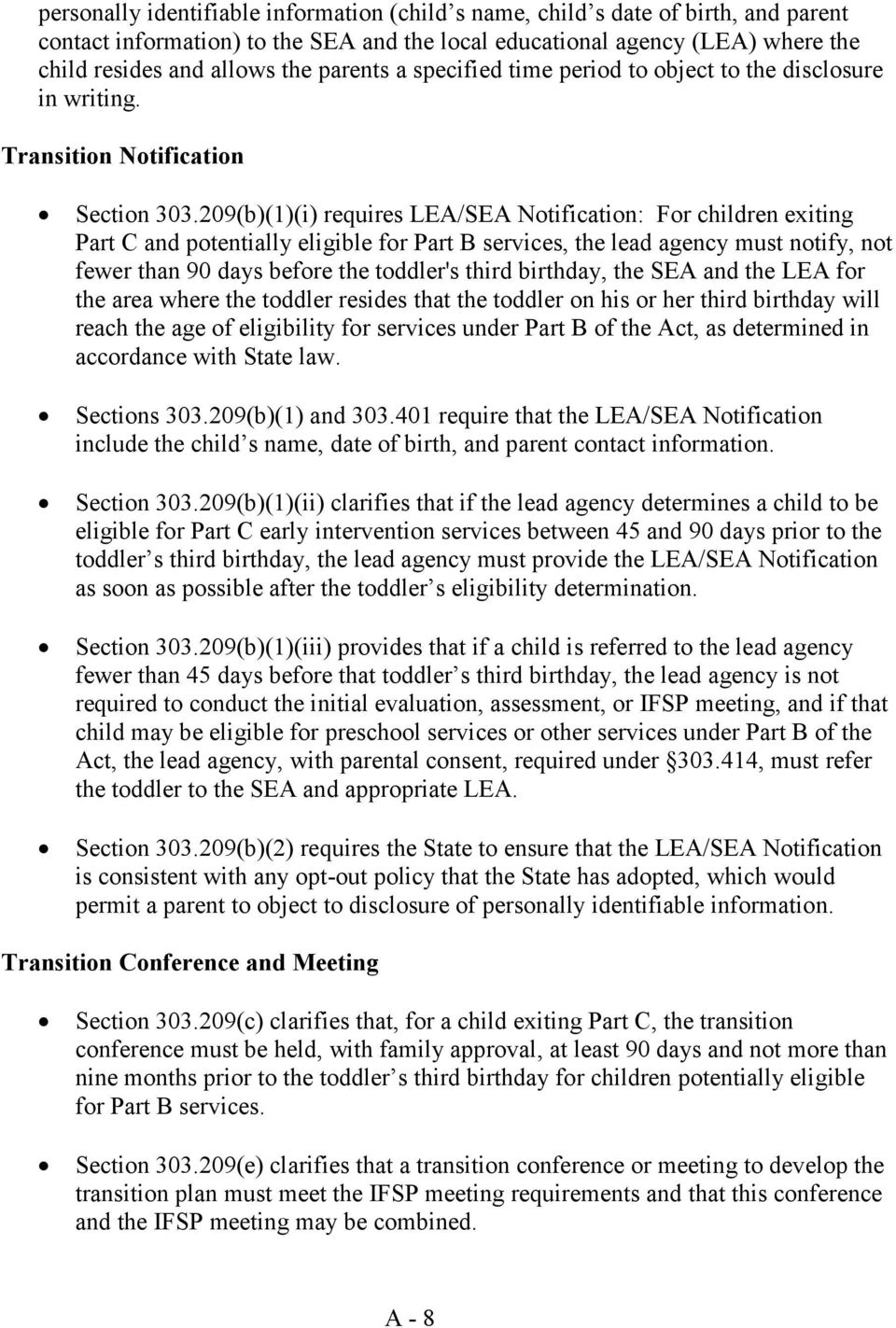 209(b)(1)(i) requires LEA/SEA Notification: For children exiting Part C and potentially eligible for Part B services, the lead agency must notify, not fewer than 90 days before the toddler's third