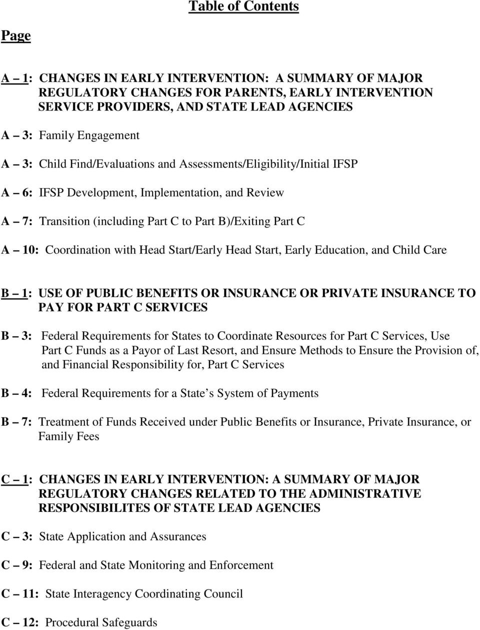 Head Start/Early Head Start, Early Education, and Child Care B 1: USE OF PUBLIC BENEFITS OR INSURANCE OR PRIVATE INSURANCE TO PAY FOR PART C SERVICES B 3: Federal Requirements for States to