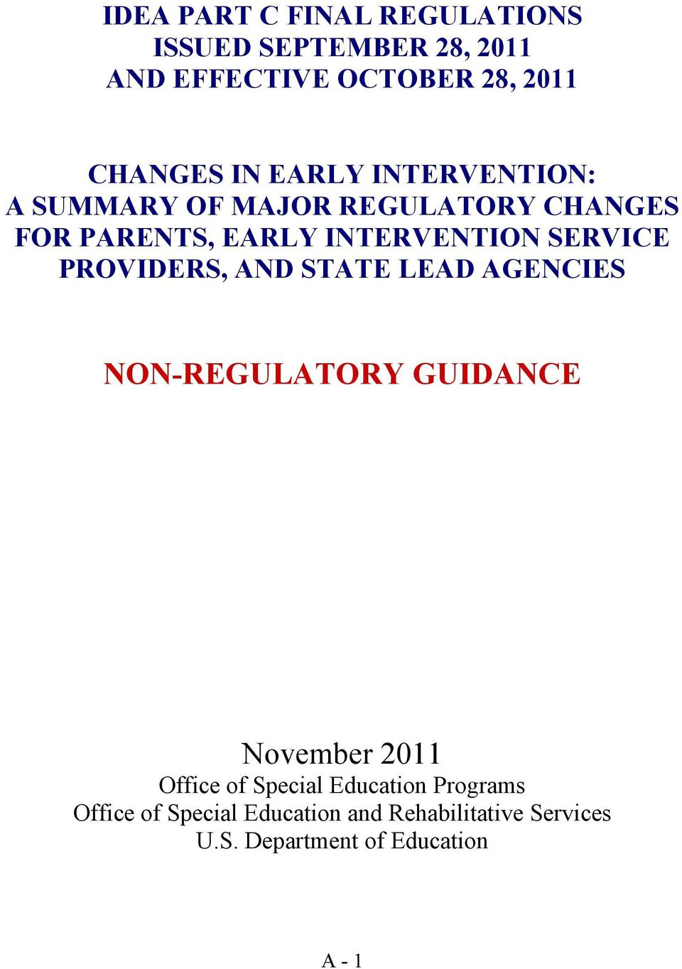 PROVIDERS, AND STATE LEAD AGENCIES NON-REGULATORY GUIDANCE November 2011 Office of Special