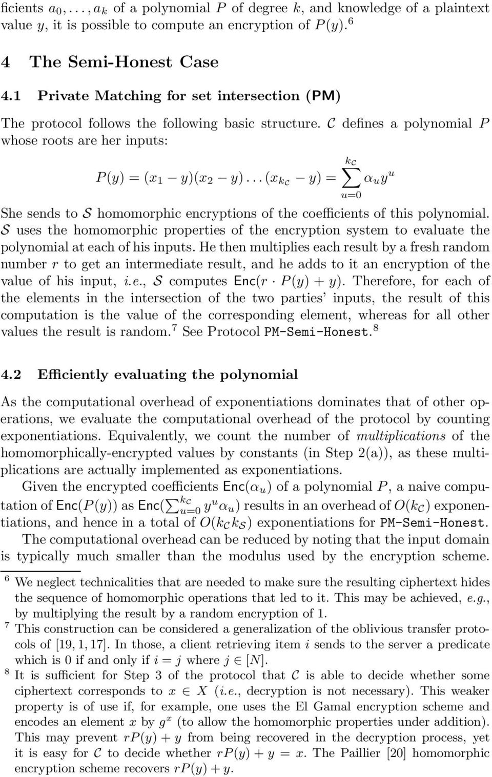 .. (x kc y) = k C u=0 α u y u She sends to S homomorphic encryptions of the coefficients of this polynomial.