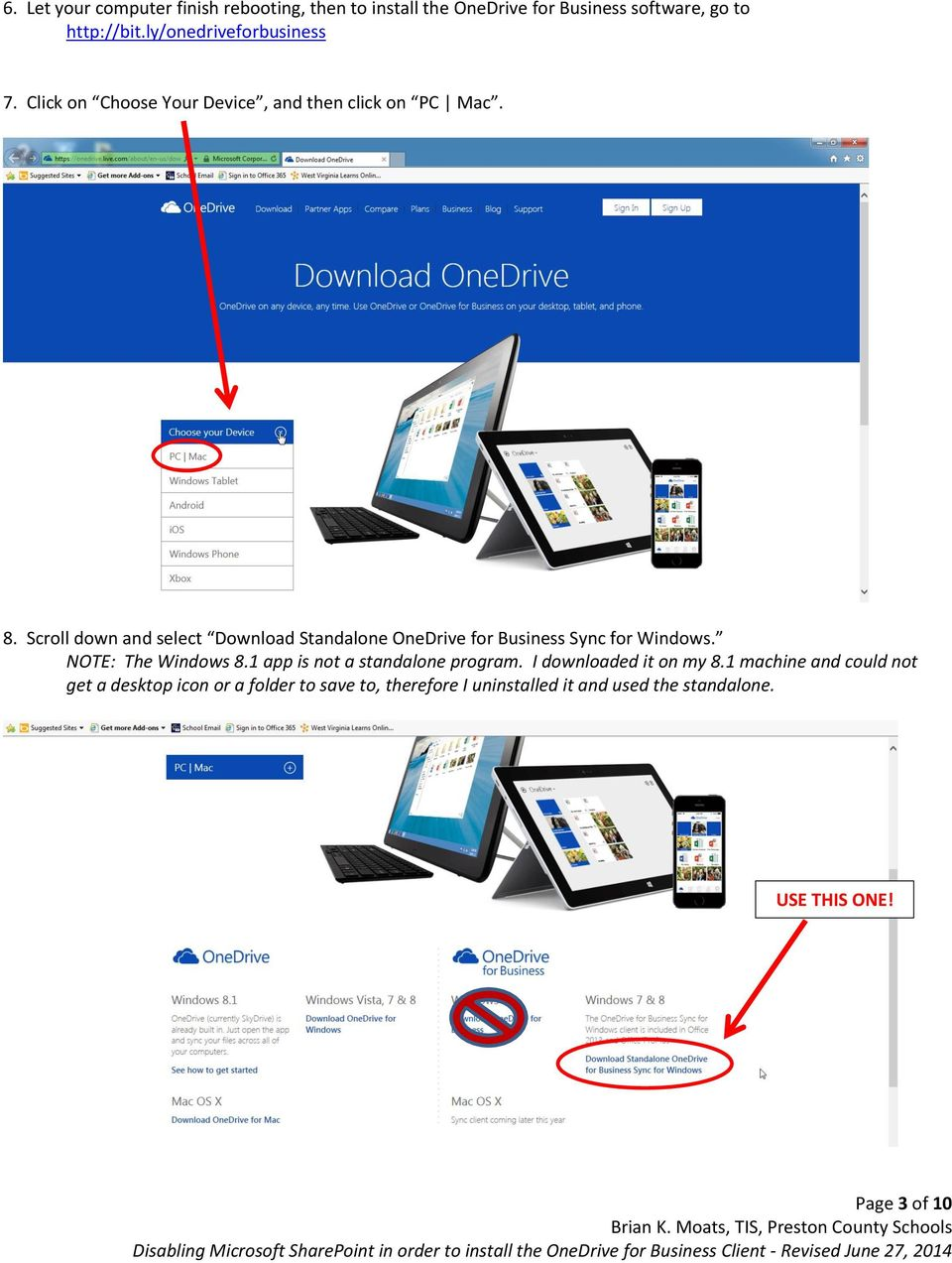 Scroll down and select Download Standalone OneDrive for Business Sync for Windows. NOTE: The Windows 8.