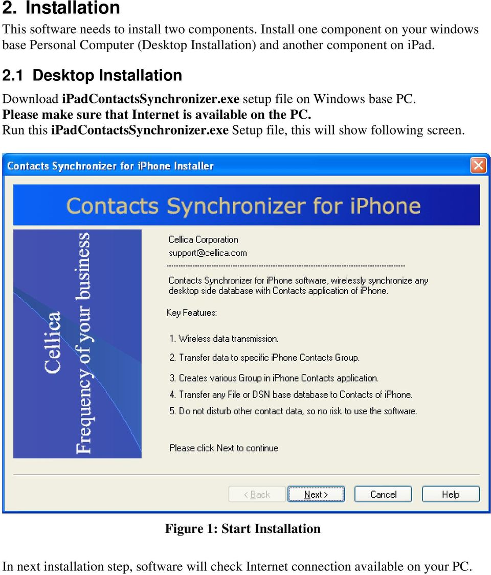 1 Desktop Installation Download ipadcontactssynchronizer.exe setup file on Windows base PC.