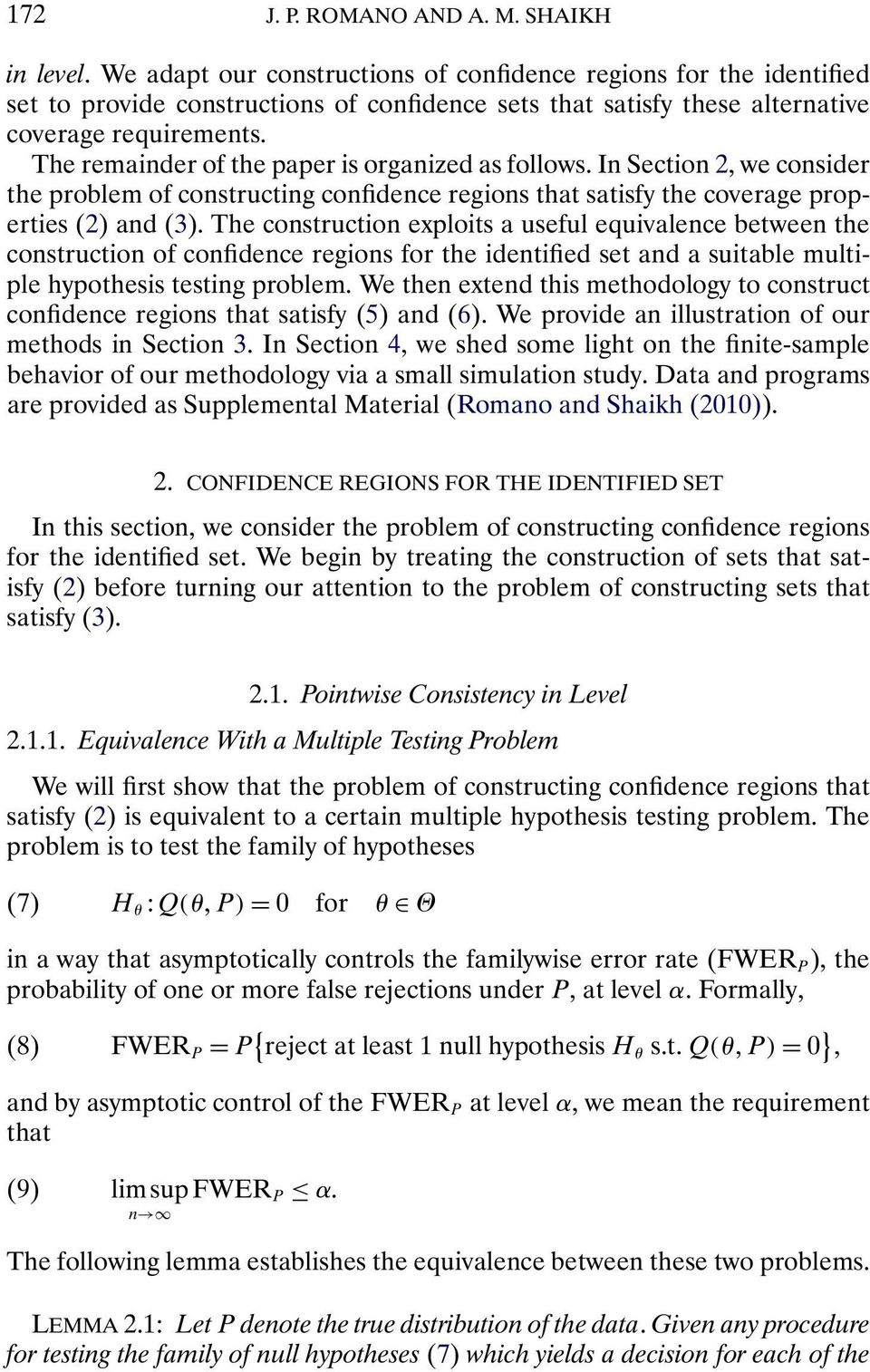 The remainder of the paper is organized as follows. In Section 2, we consider the problem of constructing confidence regions that satisfy the coverage properties (2) and(3).