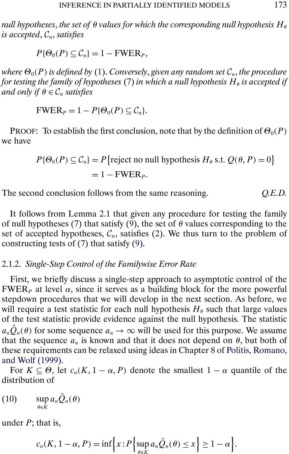 Conversely, given any random set C n, the procedure for testing the family of hypotheses (7) in which a null hypothesis H θ is accepted if and only if θ C n satisfies FWER P = 1 PΘ 0 (P) C n PROOF: