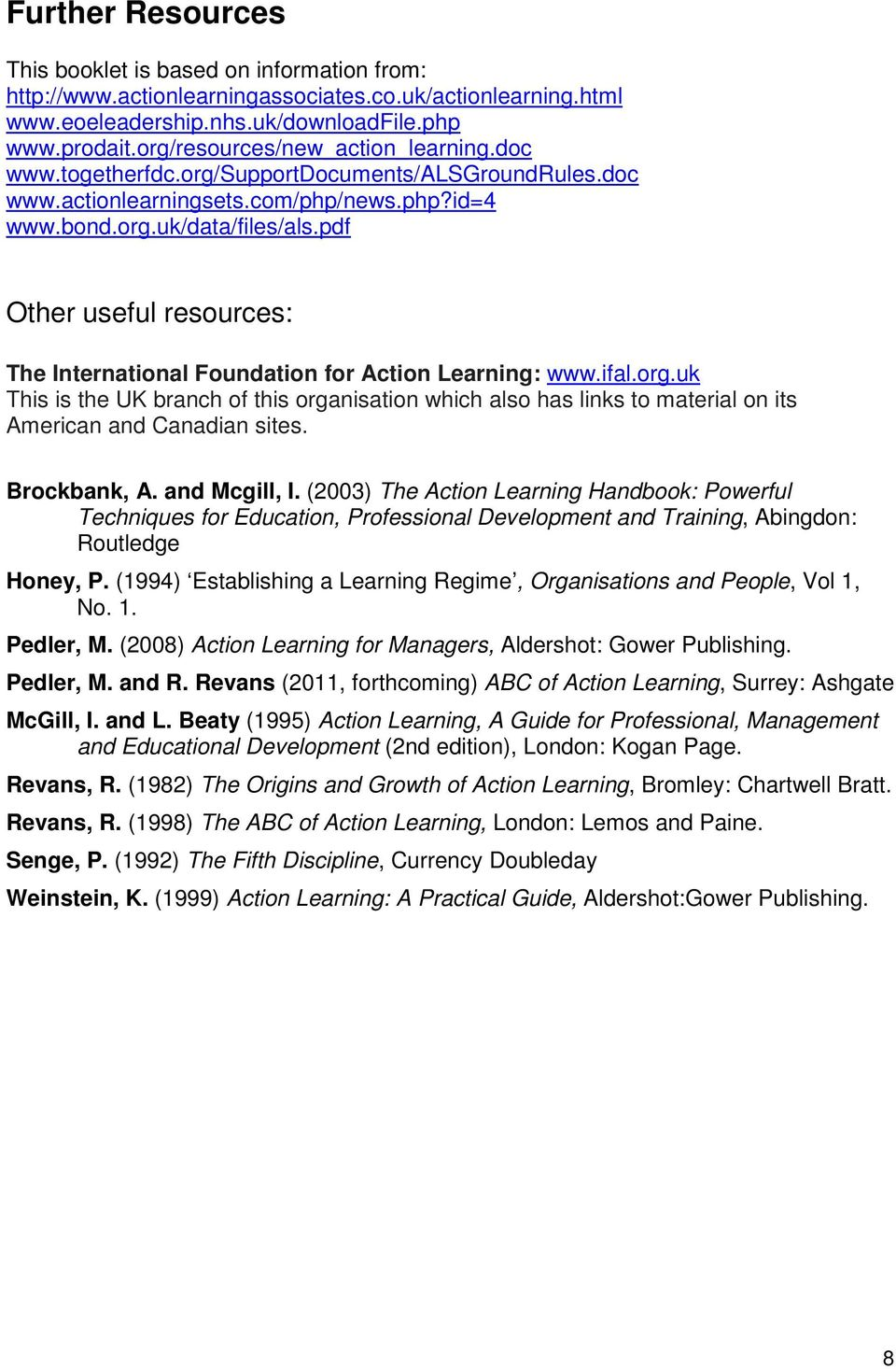 pdf Other useful resources: The International Foundation for Action Learning: www.ifal.org.