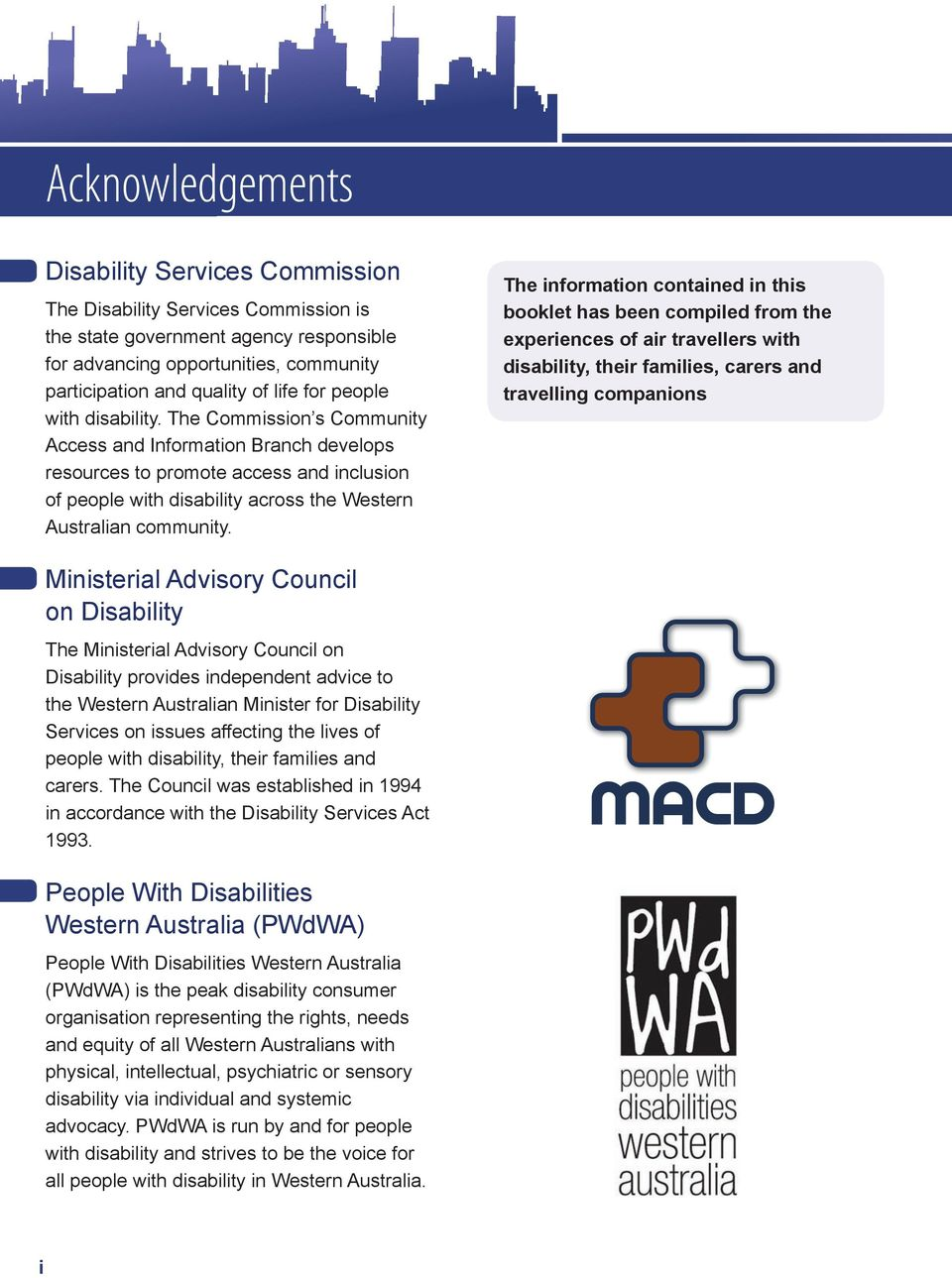 The Commission s Community Access and Information Branch develops resources to promote access and inclusion of people with disability across the Western Australian community.