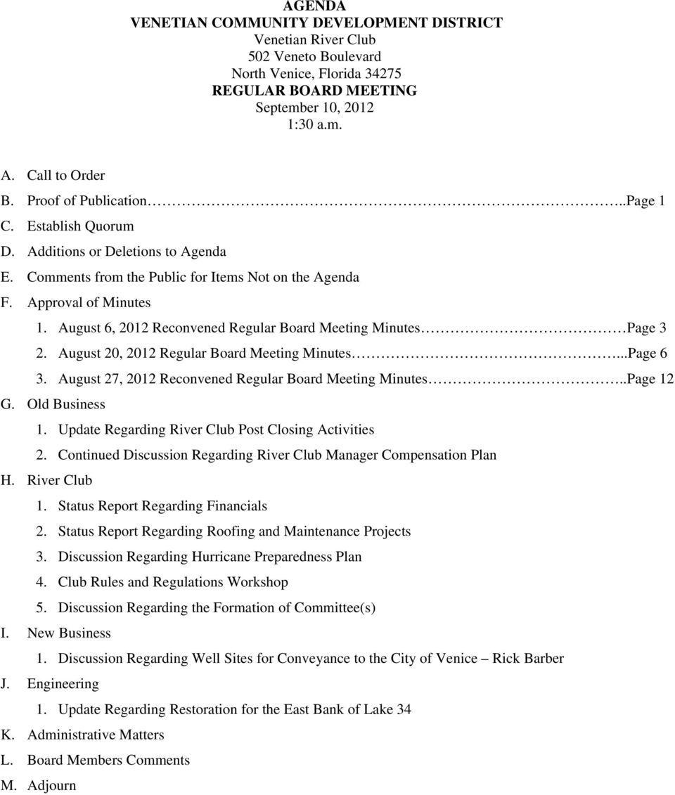 August 6, 2012 Reconvened Regular Board Meeting Minutes Page 3 2. August 20, 2012 Regular Board Meeting Minutes...Page 6 3. August 27, 2012 Reconvened Regular Board Meeting Minutes..Page 12 G.