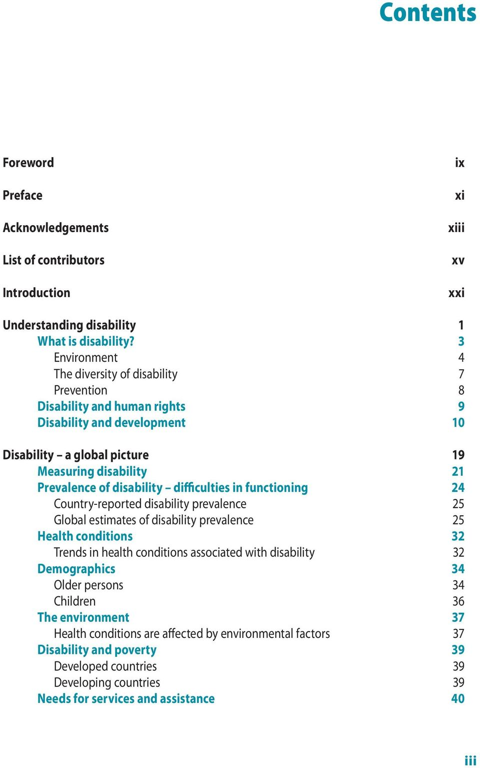 disability difficulties in functioning 24 Country-reported disability prevalence 25 Global estimates of disability prevalence 25 Health conditions 32 Trends in health conditions associated with