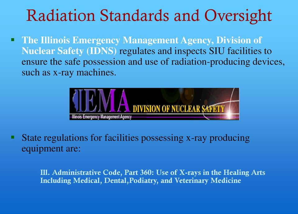 such as x-ray machines. State regulations for facilities possessing x-ray producing equipment are: Ill.