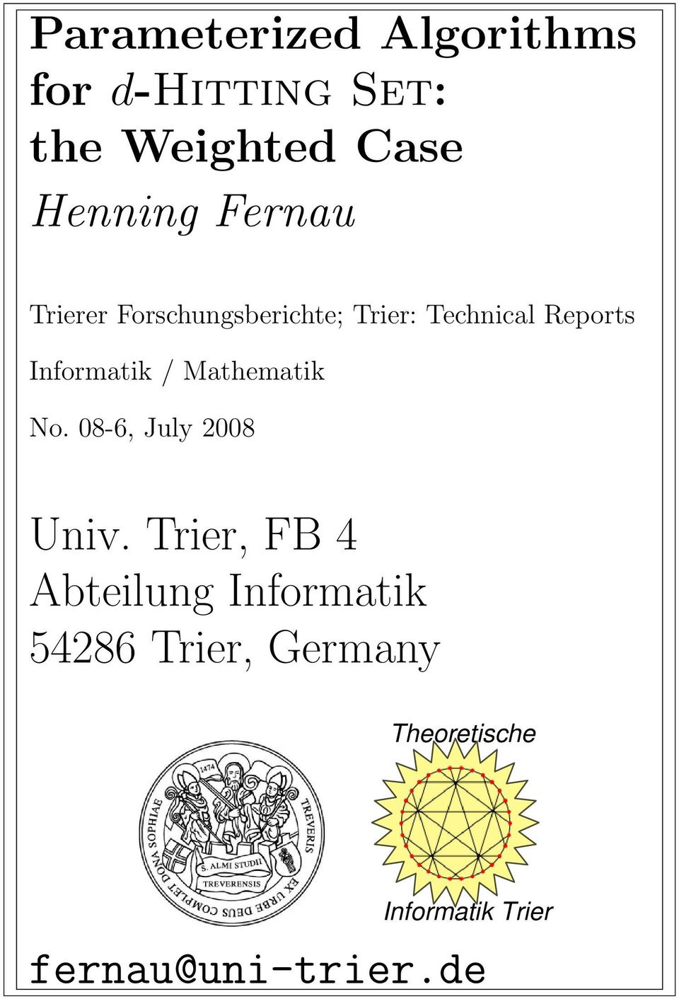Informatik / Mathematik No. 08-6, July 2008 Univ.