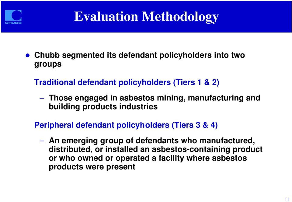 Those engaged in asbestos mining, manufacturing and building products industries Peripheral defendant