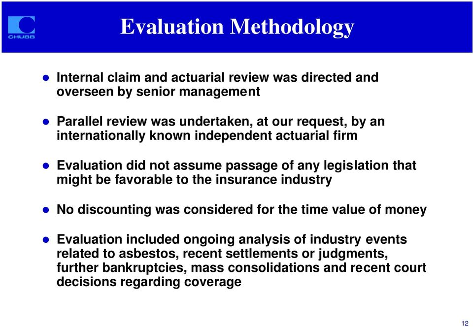 Evaluation did not assume passage of any legislation that might be favorable to the insurance industry!