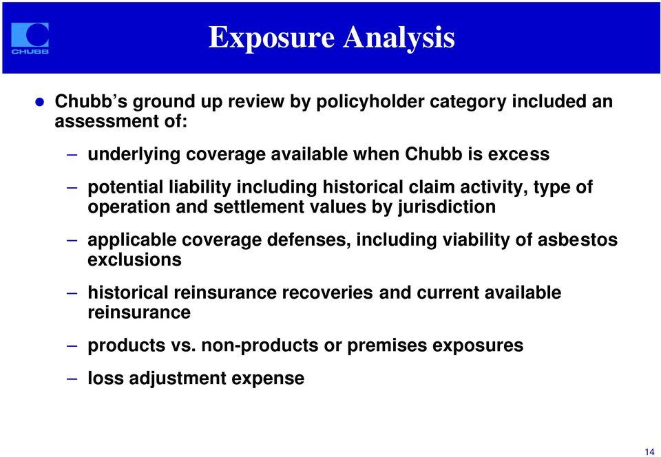 is excess potential liability including historical claim activity, type of operation and settlement values by