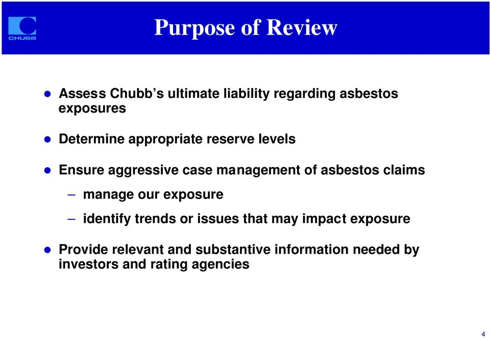 Ensure aggressive case management of asbestos claims manage our exposure identify