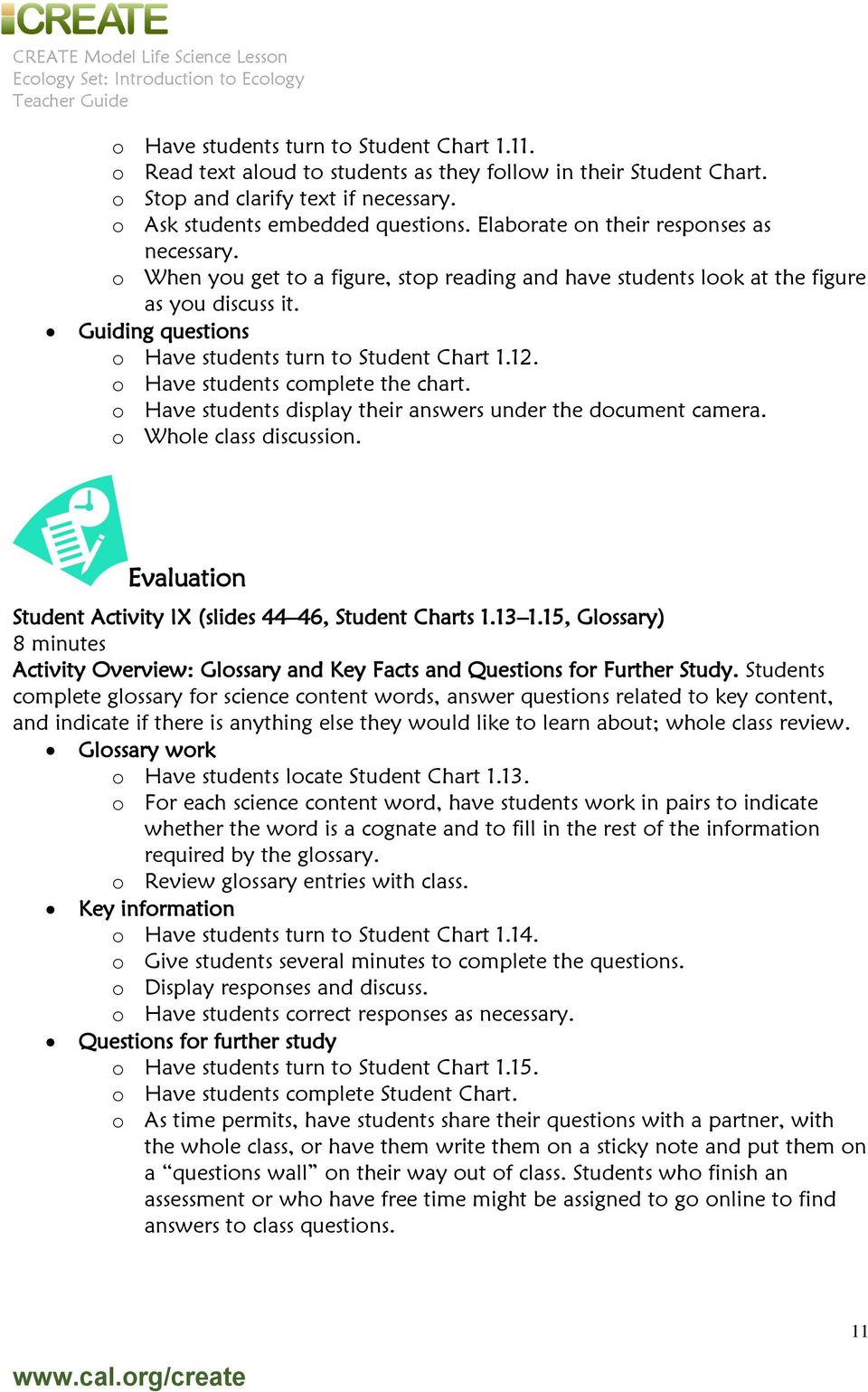 o When you get to a figure, stop reading and have students look at the figure as you discuss it. Guiding questions o Have students turn to Student Chart 1.12. o Have students complete the chart.