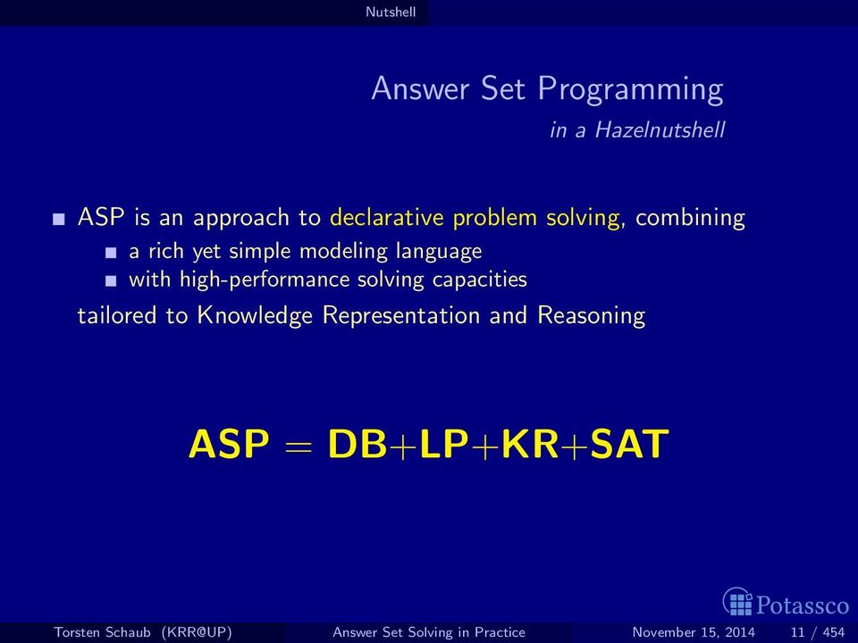 solving capacities tailored to Knowledge Representation and Reasoning ASP =