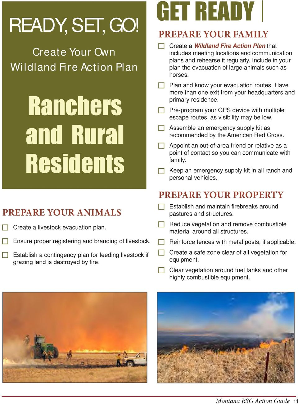 PREPARE YOUR FAMILY Create a Wildland Fire Action Plan that includes meeting locations and communication plans and rehearse it regularly.