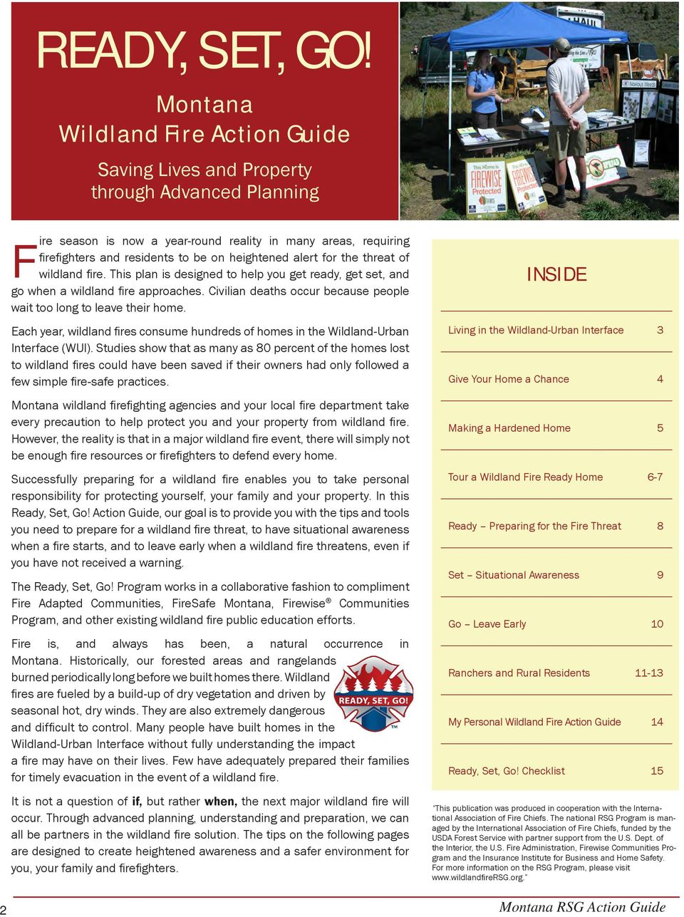 heightened alert for the threat of wildland fire. This plan is designed to help you get ready, get set, and go when a wildland fire approaches.