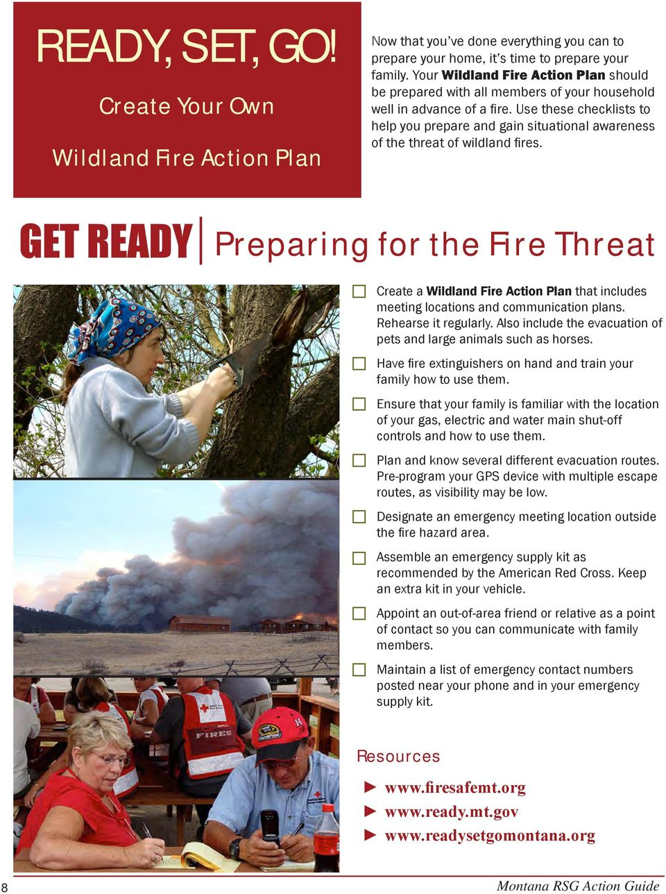 Use these checklists to help you prepare and gain situational awareness of the threat of wildland fires.