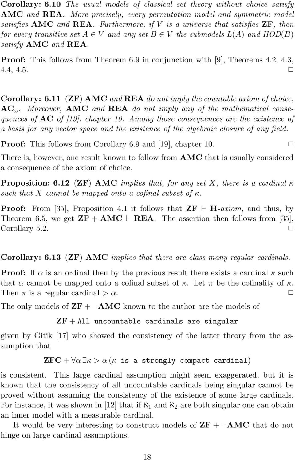 9 in conjunction with [9], Theorems 4.2, 4.3, 4.4, 4.5. Corollary: 6.11 (ZF) AMC and REA do not imply the countable axiom of choice, AC ω.