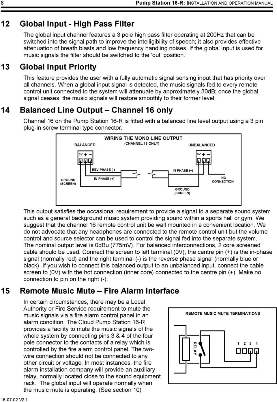 If the global input is used for music signals the filter should be switched to the out position.