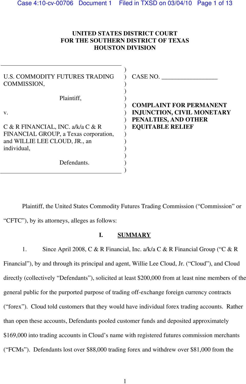 COMPLAINT FOR PERMANENT INJUNCTION, CIVIL MONETARY PENALTIES, AND OTHER EQUITABLE RELIEF Plaintiff, the United States Commodity Futures Trading Commission ( Commission or CFTC, by its attorneys,