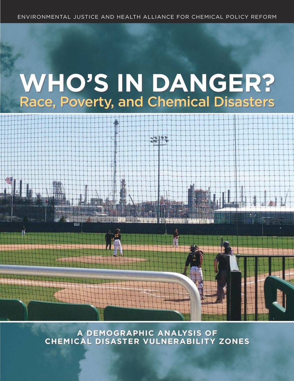 Race, Poverty, and Chemical Disasters A DEMOGRAPHIC ANALYSIS