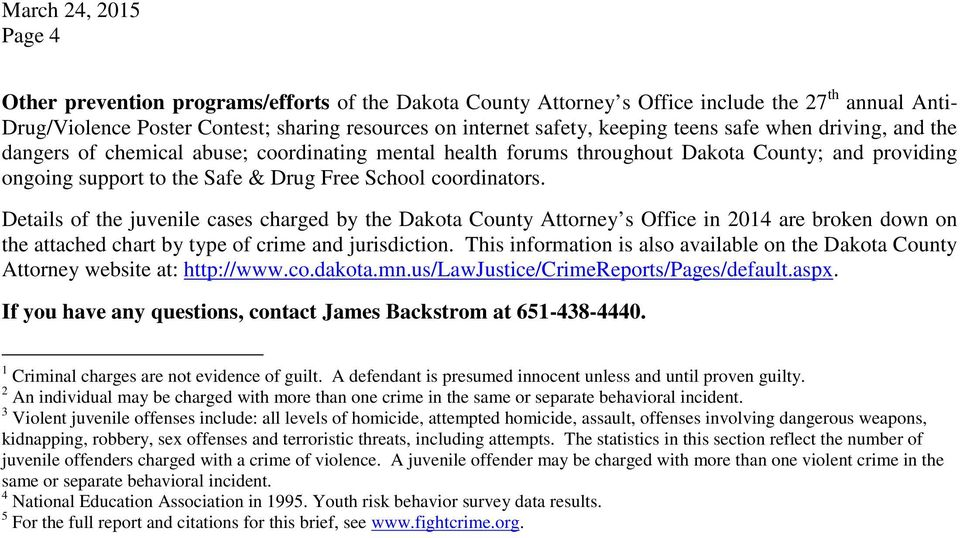 coordinators. Details of the juvenile cases charged by the Dakota County Attorney s Office in 2014 are broken down on the attached chart by type of crime and jurisdiction.