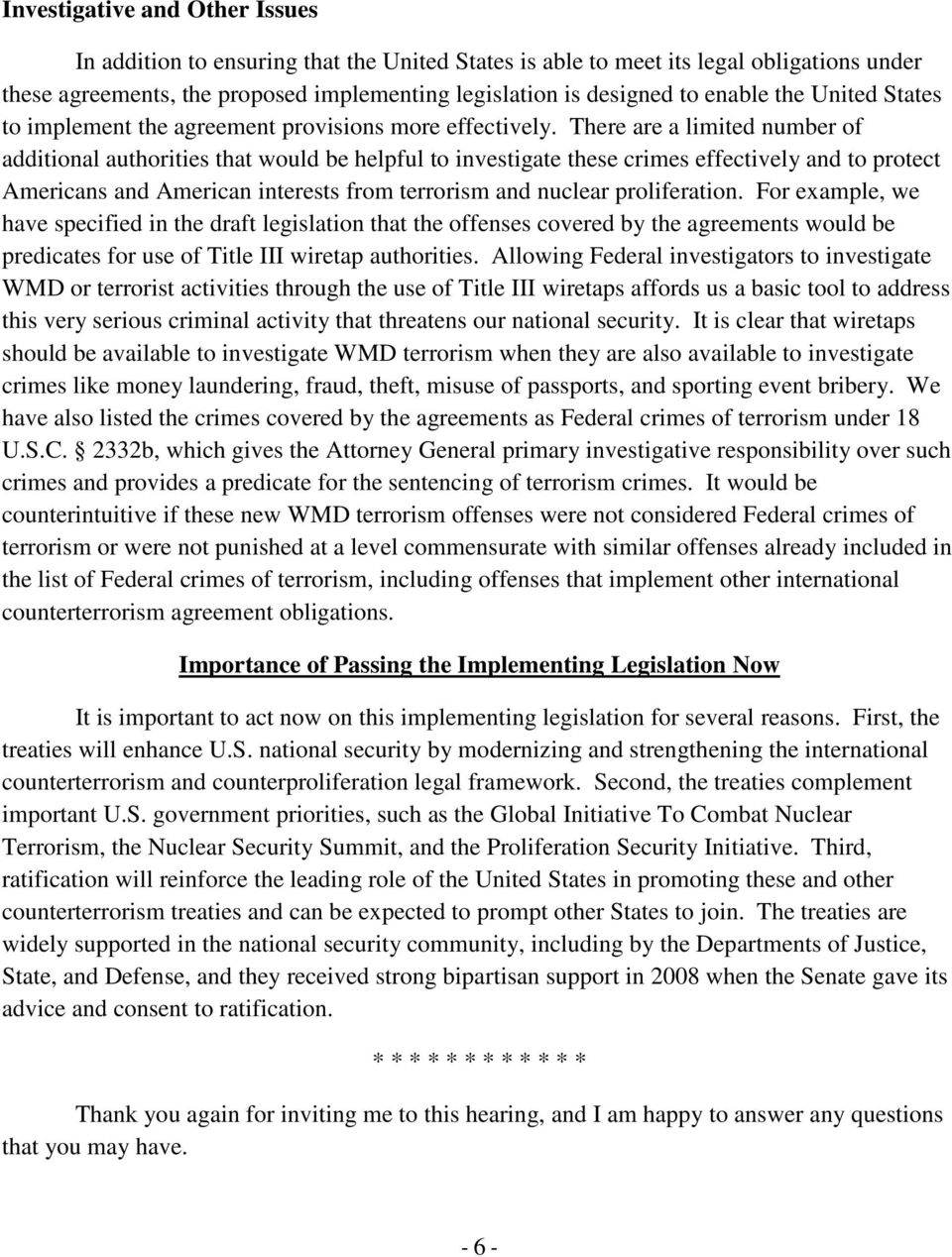There are a limited number of additional authorities that would be helpful to investigate these crimes effectively and to protect Americans and American interests from terrorism and nuclear