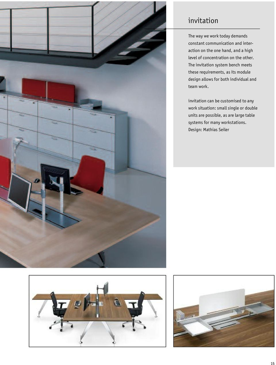 The invitation system bench meets these requirements, as its module design allows for both individual and