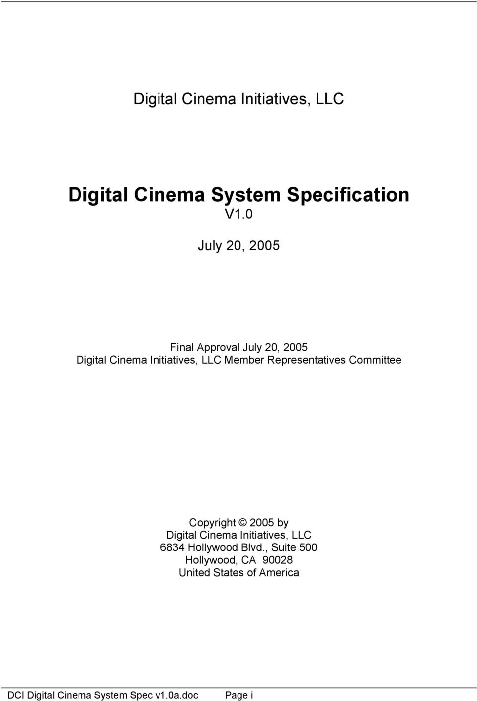 Representatives Committee Copyright 2005 by Digital Cinema Initiatives, LLC 6834