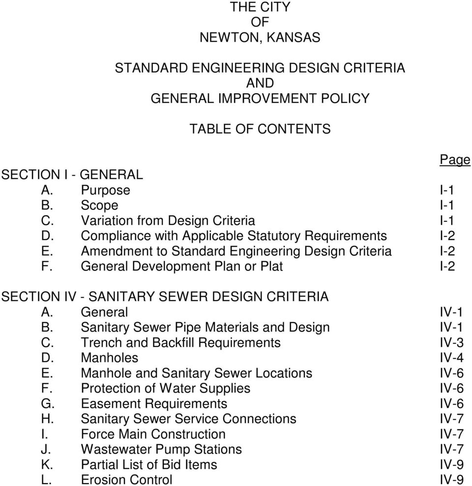 General Development Plan or Plat I-2 SECTION IV - SANITARY SEWER DESIGN CRITERIA A. General IV-1 B. Sanitary Sewer Pipe Materials and Design IV-1 C. Trench and Backfill Requirements IV-3 D.