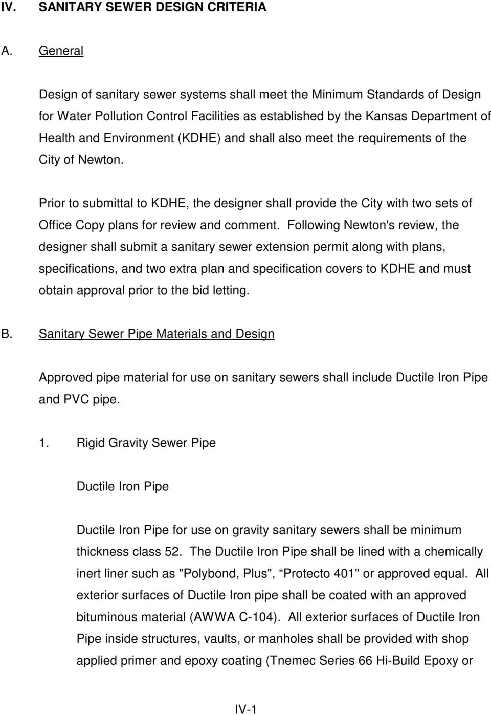 shall also meet the requirements of the City of Newton. Prior to submittal to KDHE, the designer shall provide the City with two sets of Office Copy plans for review and comment.