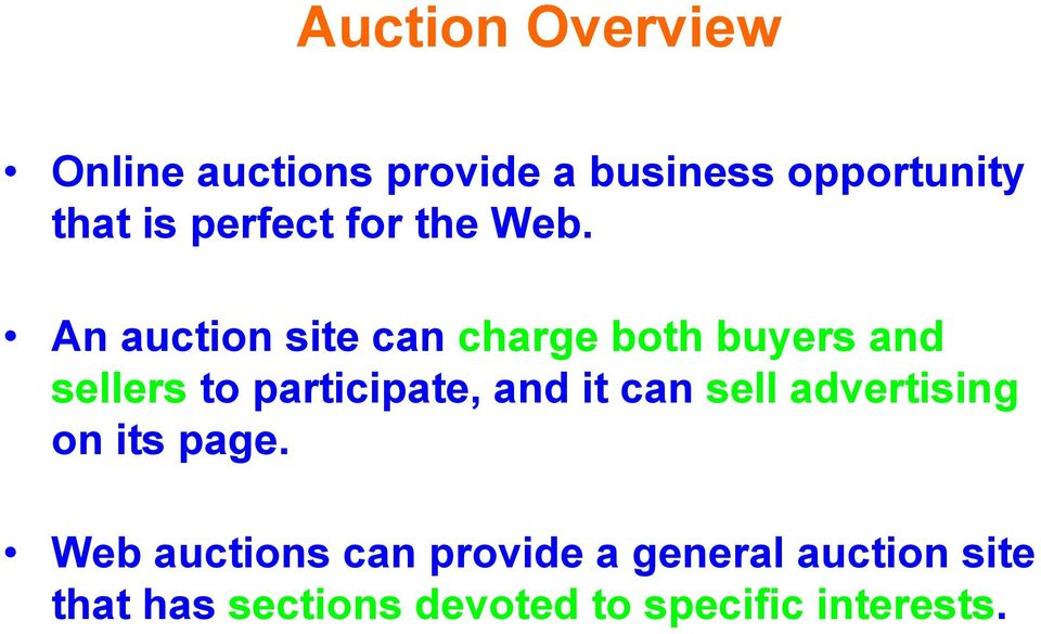 An auction site can charge both buyers and sellers to participate, and it