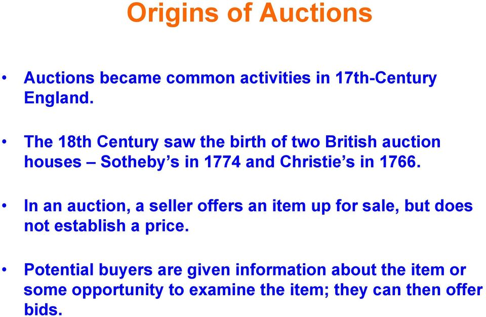 1766. In an auction, a seller offers an item up for sale, but does not establish a price.