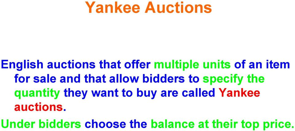 specify the quantity they want to buy are called Yankee