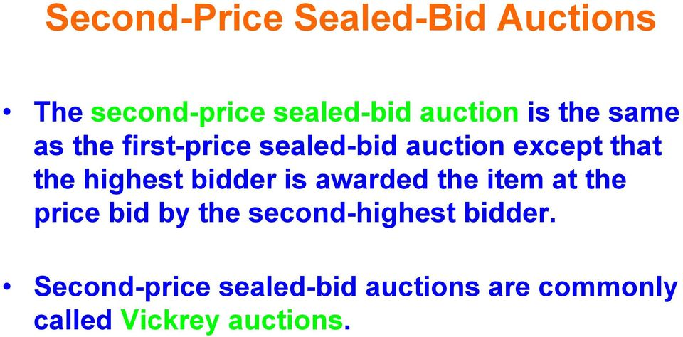 bidder is awarded the item at the price bid by the second-highest