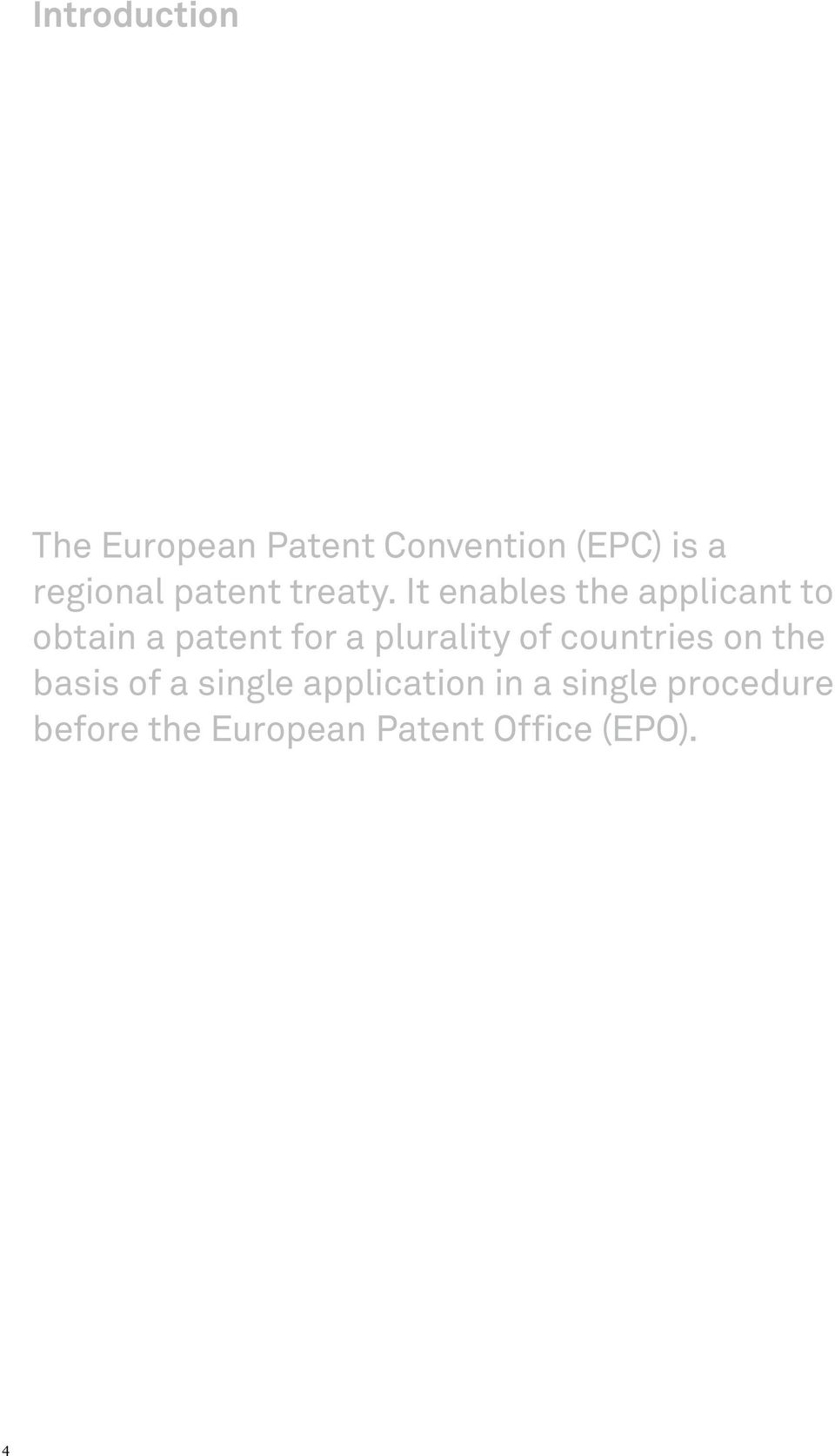 It enables the applicant to obtain a patent for a plurality of