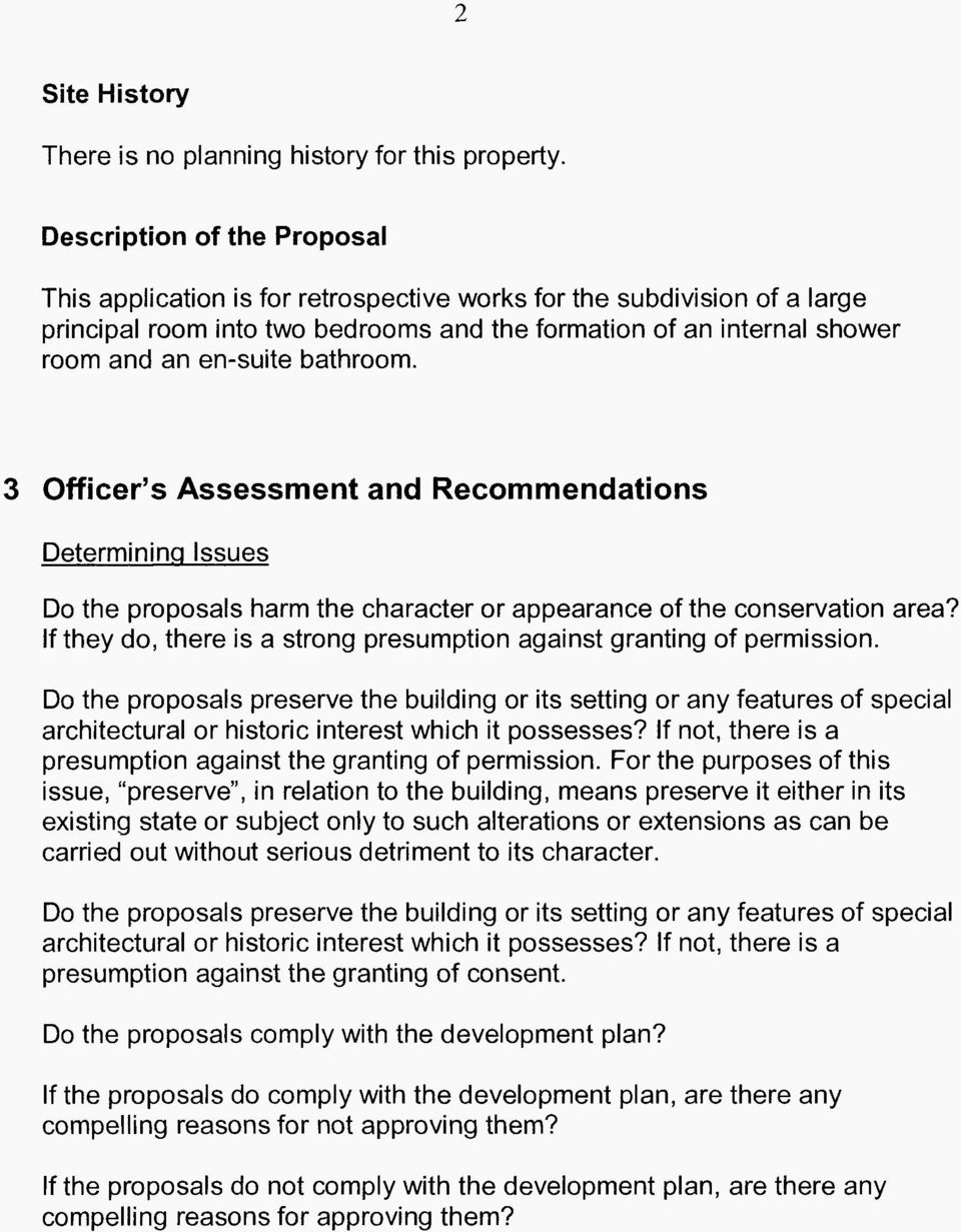 bathroom. 3 Officer s Assessment and Recommendations Determining Issues Do the proposals harm the character or appearance of the conservation area?