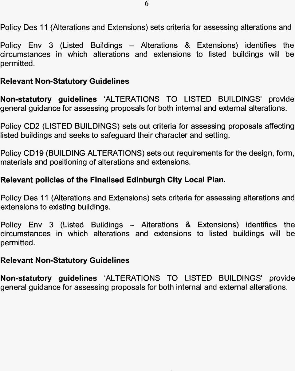 Relevant Non-Statutory Guidelines Non-statutory guidelines ALTERATIONS TO LISTED BUILDINGS1 provide general guidance for assessing proposals for both internal and external alterations.