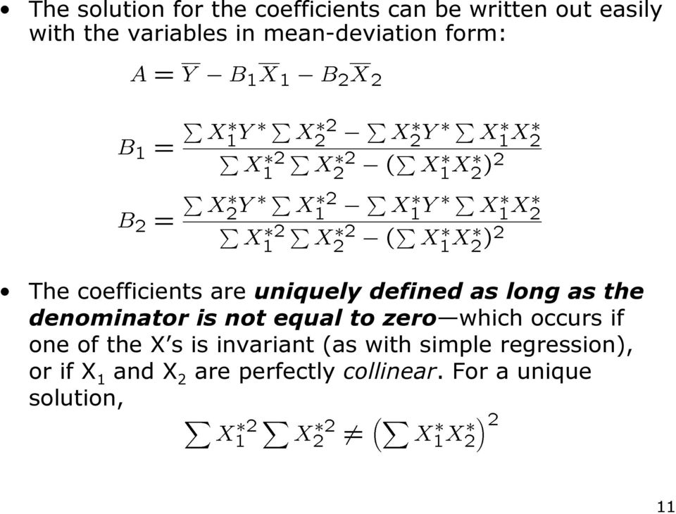 denominator is not equal to zero which occurs if one of the X s is invariant (as