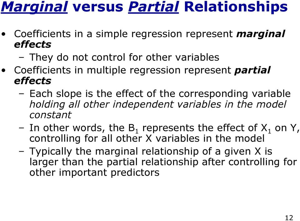independent variables in the model constant In other words, the B 1 represents the effect of X 1 on Y, controlling for all other X variables
