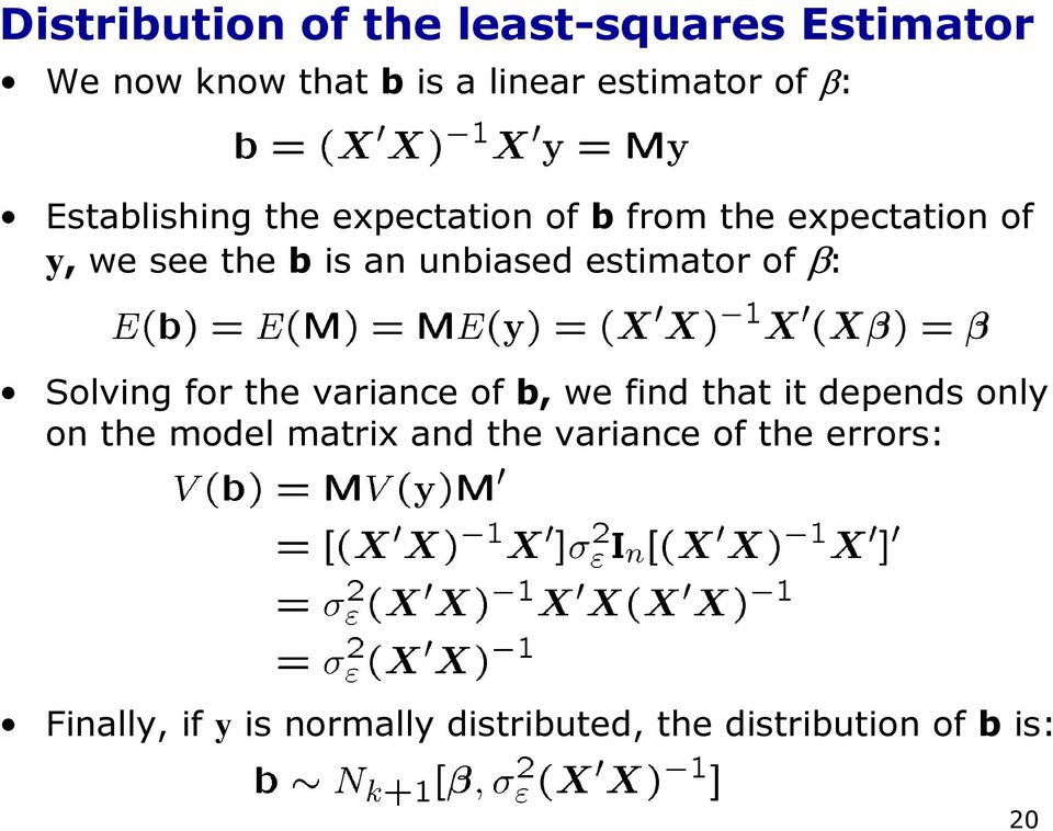 estimator of β: Solving for the variance of b, we find that it depends only on the model