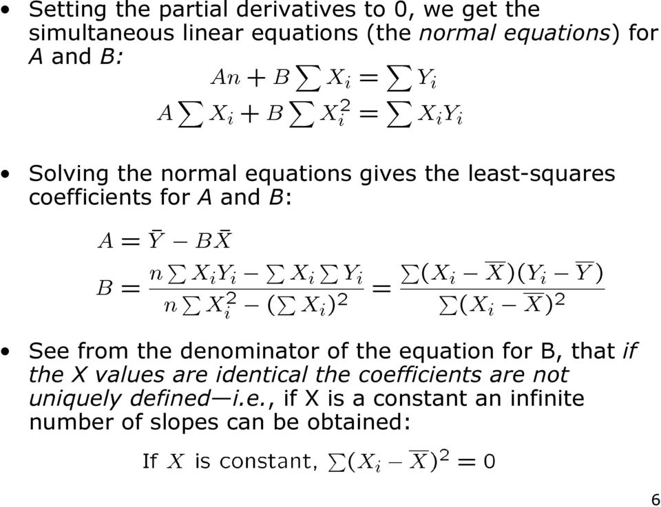 and B: See from the denominator of the equation for B, that if the X values are identical the