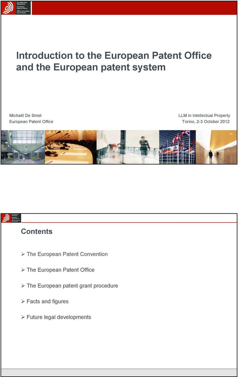 Convention The European Patent Office The European patent grant procedure Facts