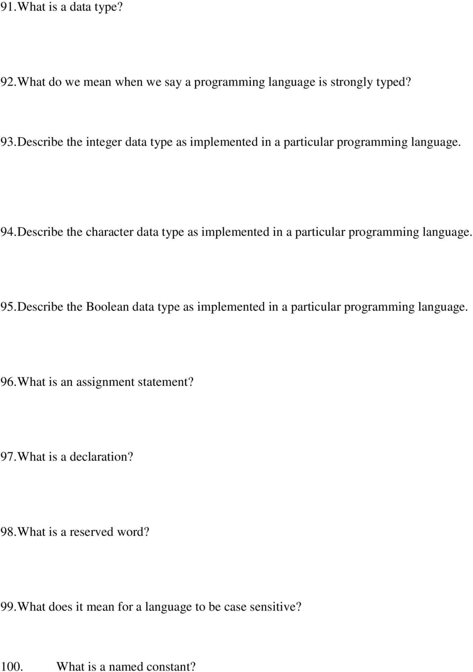 Describe the character data type as implemented in a particular programming language. 95.