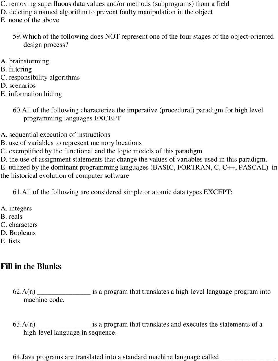 information hiding 60. All of the following characterize the imperative (procedural) paradigm for high level programming languages EXCEPT A. sequential execution of instructions B.